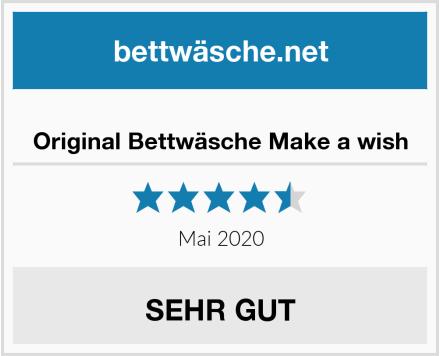 Original Bettwäsche Make a wish Test